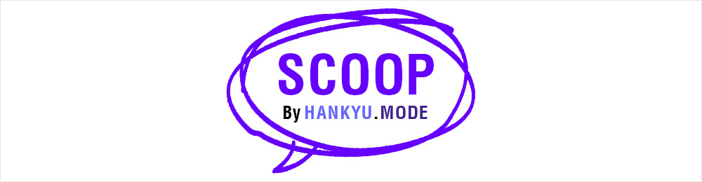 SCOOP By HANKYU.MODE
